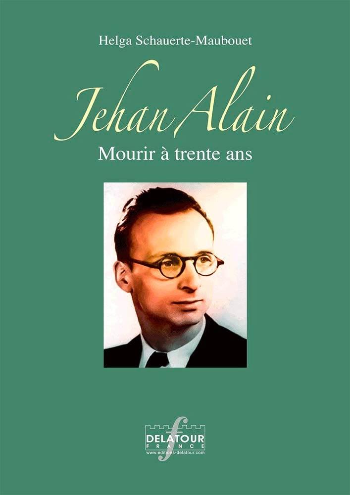 SCHAUERTE-MAUBOUET Helga - Jehan Alain : Mourir à 30 ans - Livre - di-arezzo.fr