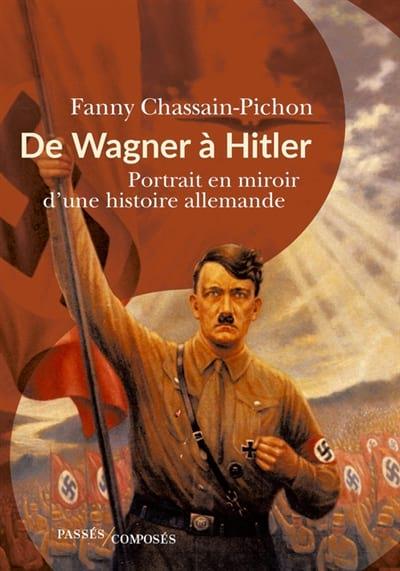 CHASSAIN-PICHON Fanny - De Wagner à Hitler - Livre - di-arezzo.fr