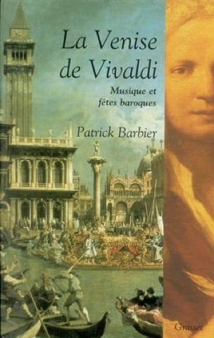 La Venise de Vivaldi : musique et fêtes baroques - laflutedepan.com