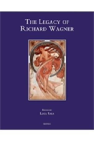 The Legacy of Richard Wagner - Luca SALA - Livre - laflutedepan.com