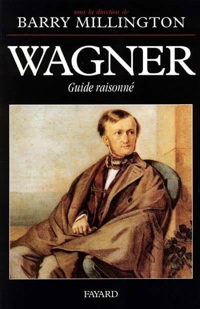Wagner, guide raisonné - Barry dir. MILLINGTON - laflutedepan.com