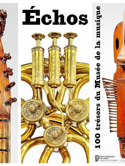 Echos : 100 trésors du Musée de la musique - laflutedepan.com