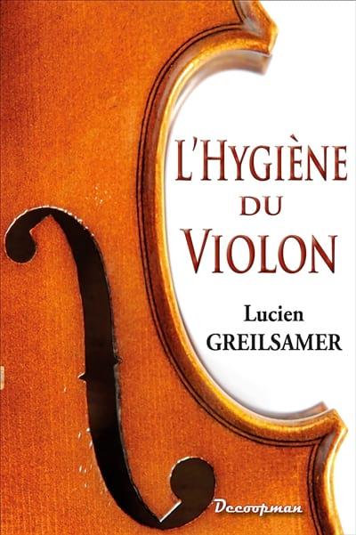 Lucien GREILSAMER - L'Hygiène du violon - Livre - di-arezzo.fr
