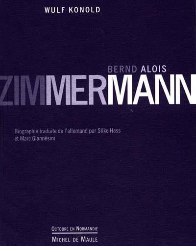 Bernd Alois Zimmermann - Wulf KONOLD - Livre - laflutedepan.com