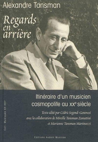 Regards en arrière : itinéraire d'un musicien cosmopolite au XXe siècle - laflutedepan.com