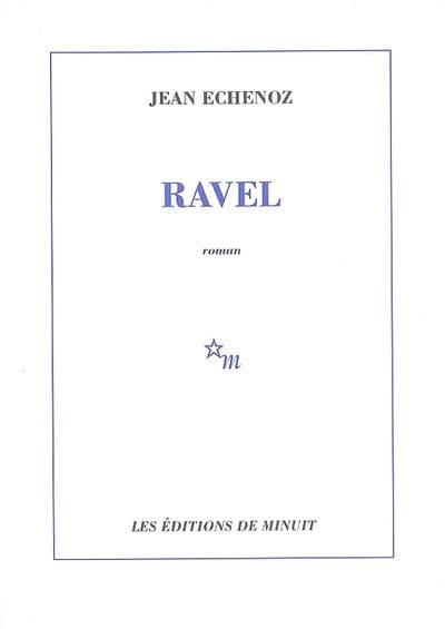 Ravel - Jean ECHENOZ - Livre - Les Hommes - laflutedepan.com