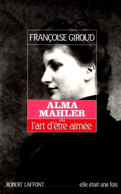 Alma Mahler ou L'art d'être aimée - laflutedepan.com