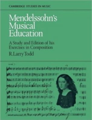 Mendelssohn's musical education : a study and edition of his exercises in compos - laflutedepan.com