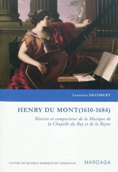 HENRY DU MONT (1610-1684) - Laurence DECOBERT - laflutedepan.com