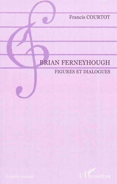 Brian Ferneyhough : figures et dialogues - laflutedepan.com