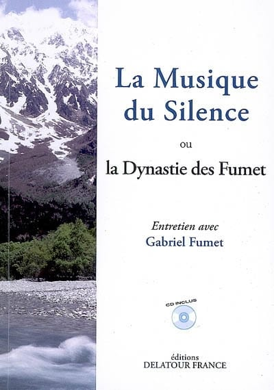 La Musique du Silence ou la Dynastie des Fumet - laflutedepan.com