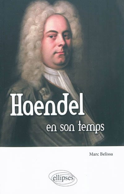 Haendel en son temps - Marc BELISSA - Livre - laflutedepan.com
