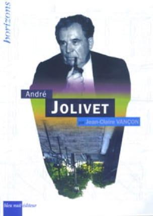 André Jolivet - VANÇON Jean-Claire - Livre - laflutedepan.com