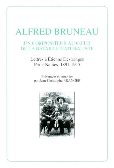 Alfred Bruneau, un compositeur au coeur de la bataille naturaliste - laflutedepan.com