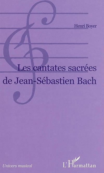 Henri BOYER - The sacred cantatas of Johann Sebastian Bach - Livre - di-arezzo.com