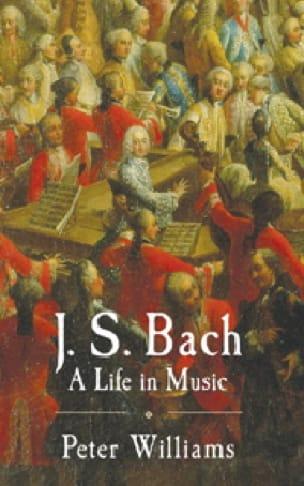 J.S. Bach : a life in music - Peter WILLIAMS - laflutedepan.com
