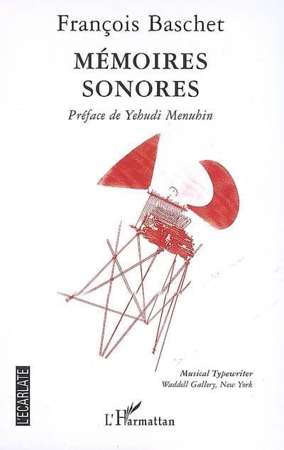 Mémoires sonores - François BASCHET - Livre - laflutedepan.com