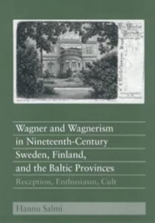 Wagner and Wagnerism - Hannu Salmi - Livre - laflutedepan.com