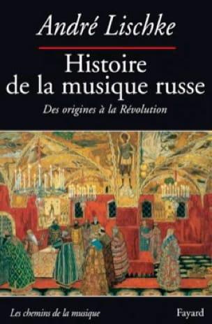 Histoire de la musique russe : Des origines à la Révolution - laflutedepan.be