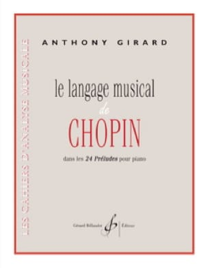 Anthony GIRARD - The musical language of Chopin in the 24 preludes for piano - Livre - di-arezzo.com