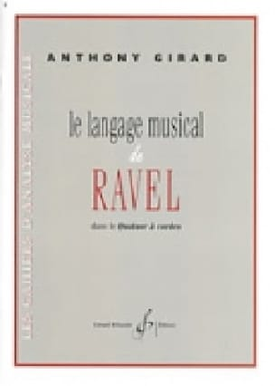 Anthony GIRARD - Le langage musical de Ravel dans le quatuor à cordes - Livre - di-arezzo.fr