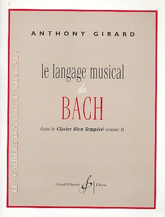 Anthony GIRARD - The musical language of Bach in the Well-Tempered Clavier volume 2 - Livre - di-arezzo.co.uk
