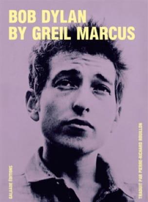 Bob Dylan by Greil Marcus : écrits 1968-2010 - laflutedepan.com