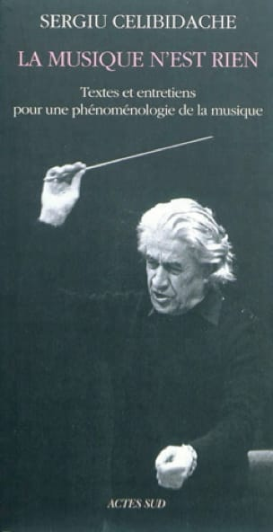 La musique n'est rien - Sergiu CELIBIDACHE - Livre - laflutedepan.com