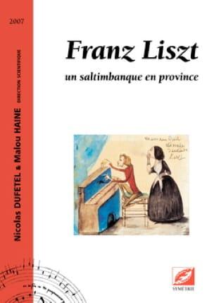 Franz Liszt: un saltimbanque en province - laflutedepan.com