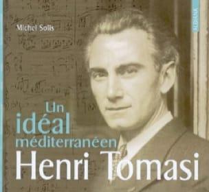 Henri Tomasi, un idéal méditerranéen - Michel SOLIS - laflutedepan.com