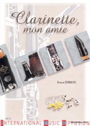 Clarinette, mon amie - Ernest FERRON - Livre - laflutedepan.com