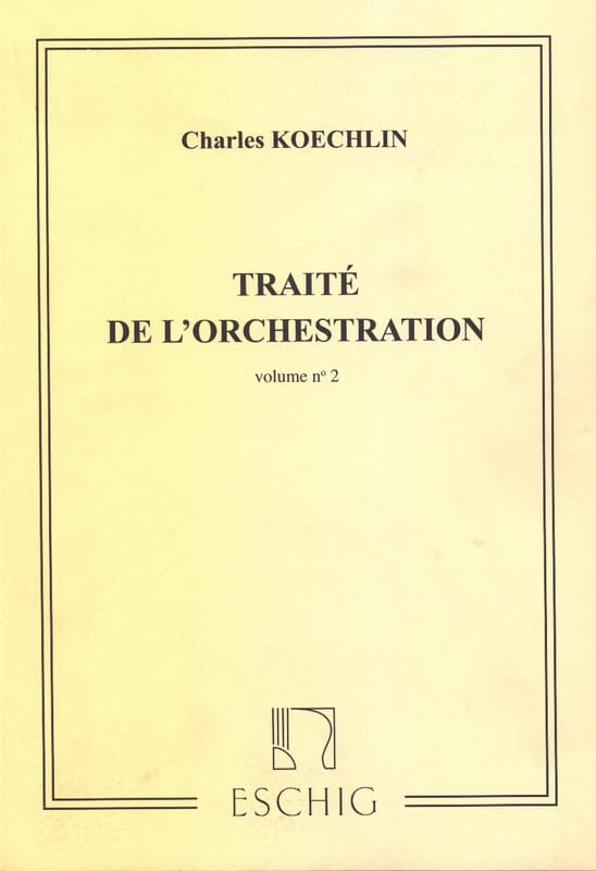 Charles KOECHLIN - Treaty of Orchestration vol. 2 - Livre - di-arezzo.com