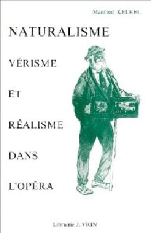 Naturalisme, vérisme et réalisme dans l'opéra de 1890 à 1930 - laflutedepan.com