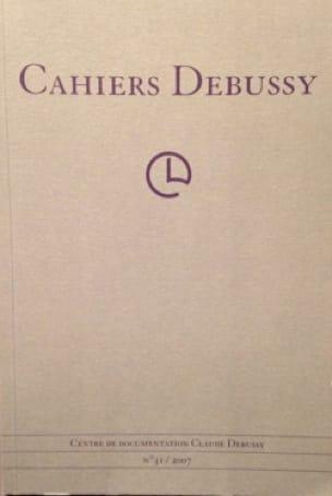 Cahiers Debussy, n° 31 - Collectif - Livre - laflutedepan.com