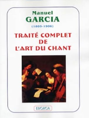 Traité complet de l'art du chant - Manuel GARCIA - laflutedepan.com