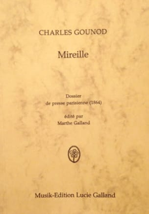 Charles Gounod : Mireille - Marthe GALLAND - Livre - laflutedepan.com