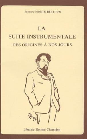 Suzanne MONTU-BERTHON - The instrumental suite of origins to the present day - Livre - di-arezzo.com