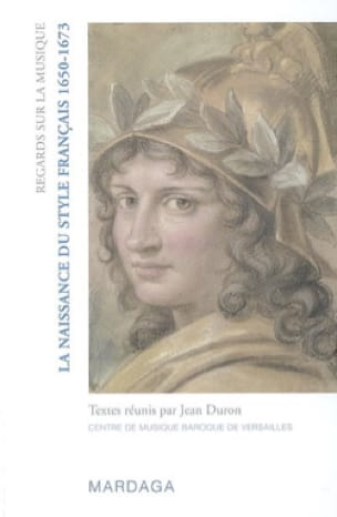 Jean DURON - The birth of the French style: 1650-1673 - Livre - di-arezzo.co.uk