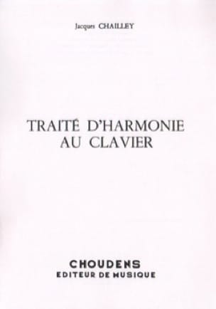 Jacques CHAILLEY - Treaty of harmony on the keyboard - Livre - di-arezzo.com