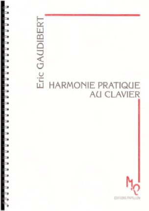 Éric GAUDIBERT - Harmony practice on the keyboard - Livre - di-arezzo.com