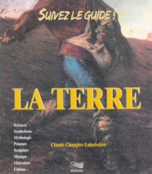 La Terre - Claude CHAPGIER-LABOISSIÈRE - Livre - laflutedepan.com
