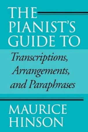 The pianist's guide to transcriptions, arrangements, and paraphrases - laflutedepan.com