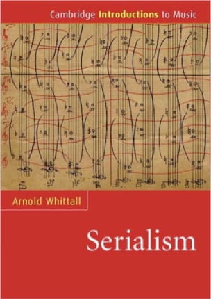 Serialism - Arnold WHITTALL - Livre - laflutedepan.com