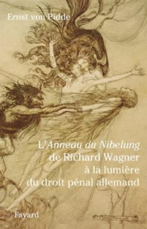 L'Anneau du Nibelung de Richard Wagner à la lumière du droit pénal allemand - laflutedepan.com