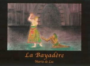La Bayadère - LAC Maria de / MINKUS Léon - Livre - laflutedepan.com