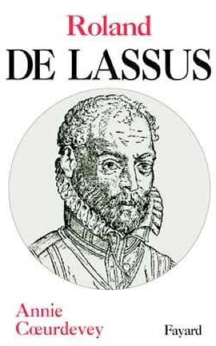 Roland de Lassus - Annie COEURDEVEY - Livre - laflutedepan.com