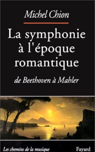Michel CHION - The symphony in the romantic period from Beethoven to Mahler - Livre - di-arezzo.com
