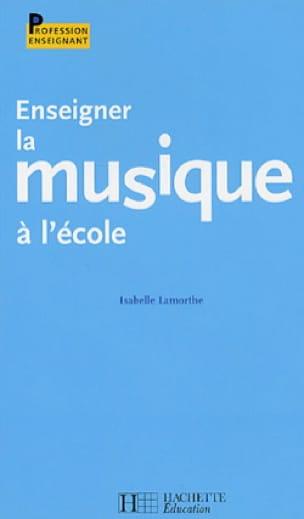 Enseigner la musique à l'école - Isabelle LAMORTHE - laflutedepan.com