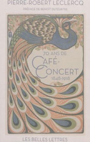 70 ans de café-concert: 1848-1918 - laflutedepan.com
