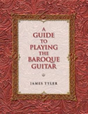 James TYLER - A Guide to Playing the Baroque Guitar - Livre - di-arezzo.co.uk